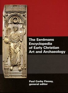 Front Cover for 'The Erdmans Encyclopedia of Early Christian Art and Archaeology', edited by Corby Finney.