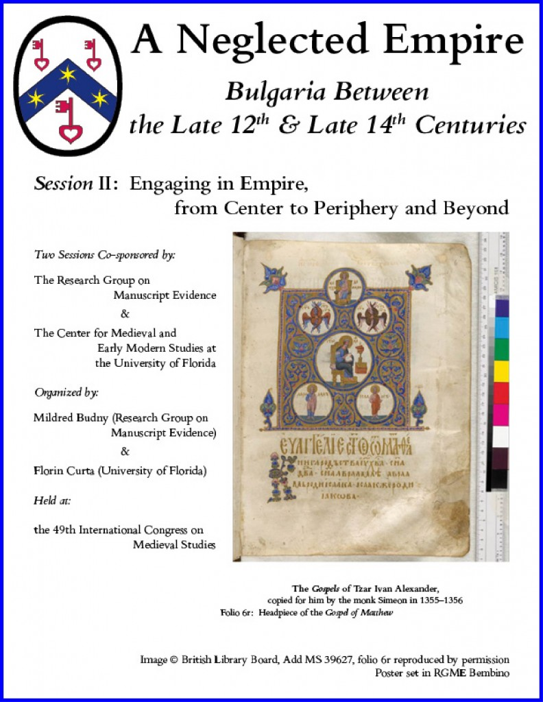 "Poster 2 for ""Second Bulgarian Empire"" Session 2 at the International Congress on Medieval Studies, with manuscript image from Add MS 39627, folio 6r © British Library Board. Poster laid out in RGME Bembino."