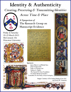 "Poster 1 for ""Identity & Authenticity"" Symposium (22-23 March 2013) with images courtesy of De Brailes Medieval Art LLS and David W. Sorenson and with layout in RGME Bembino"