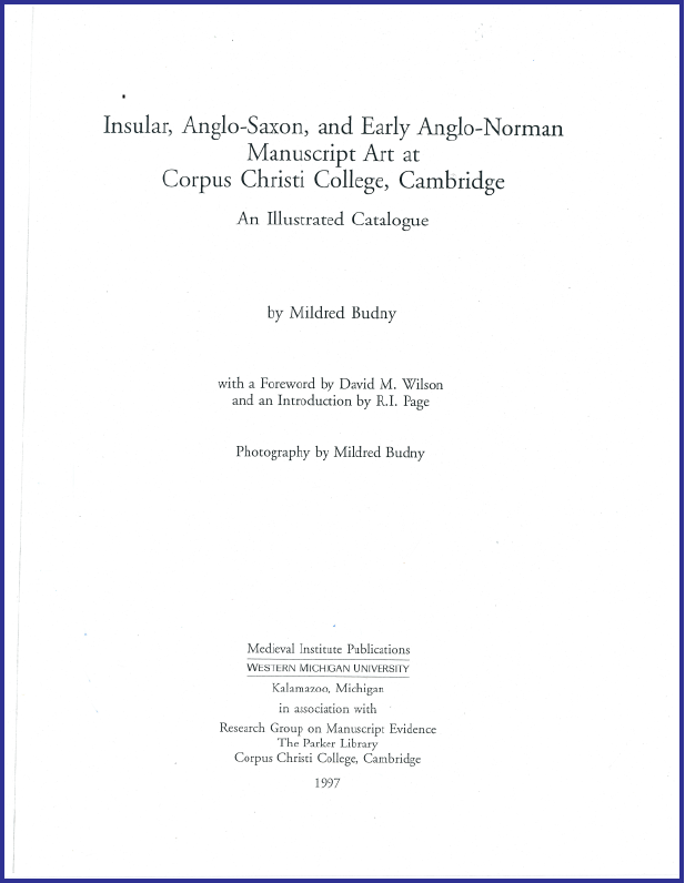 "Title Page for ""Insular, Anglo-Saxon, and Early Anglo-Norman Manuscript Art at Corpus Christi College, Cambridge"" (1997)"