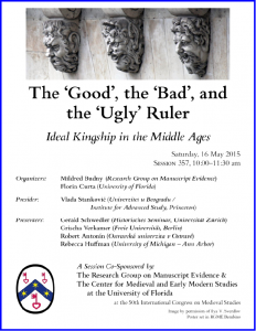 2015 Poster for the Session on 'Ideal Kingship' co-sponsored by the Research Group on Mauscript Evidence and the Center for Medieval and Early Modern Studies at the University of Florida, set in RGME Bembino, with a photograph of Le Pont Neuf in Paris by Ilya V. Sverdlov, reproduced by permission.