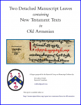 Cover for the Report on 'Two Detached Manuscript Leaves containing New Testament Texts in Old Armenian' by Leslie J. French for the Research Group on Manuscript Evidence, with a detail of Leaf I verso, column a lines 10-12, with the opening of Acts 23:12
