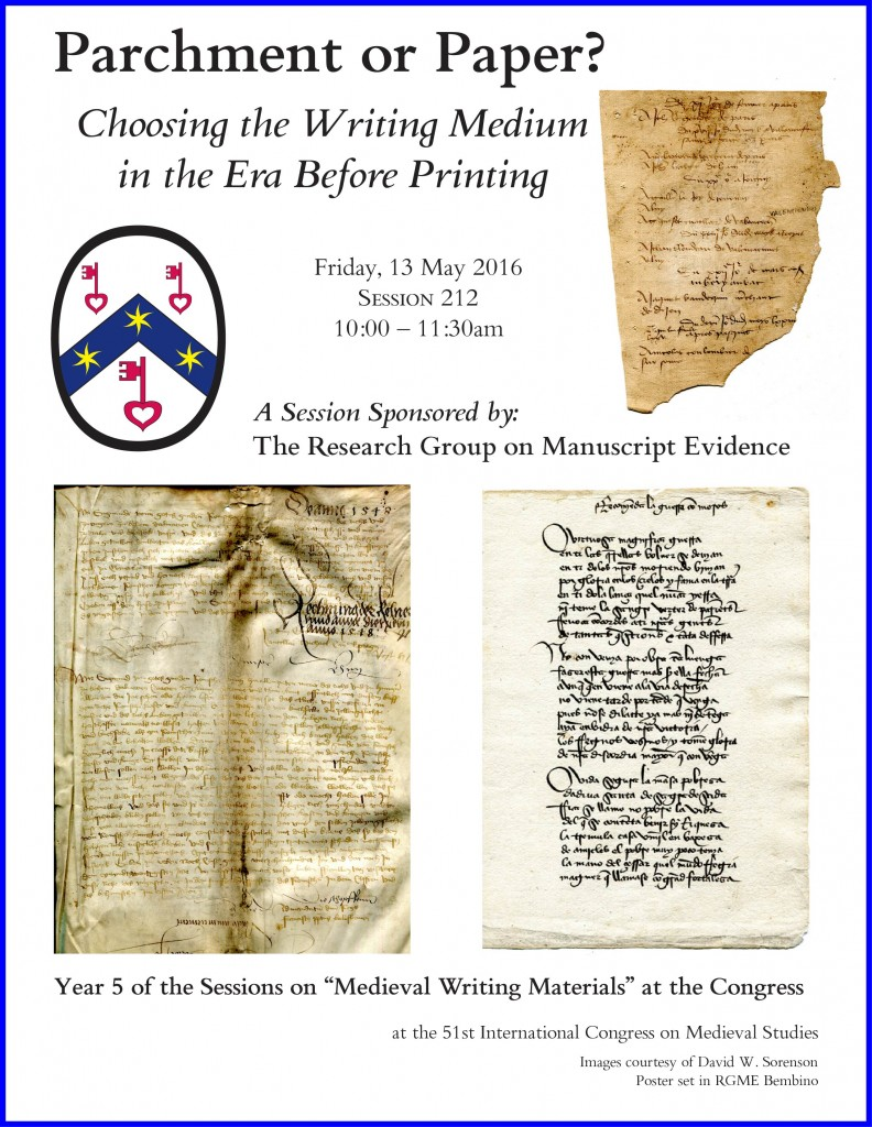 Poster for the Sponsored Session on 'Paper or Parchment' at the 51st International Congress on Medieval Studies, sponsored by the Research Group on Manuscript Evidence. Poster laid out in RGME Bembino, with images supplied by David W. Sorenson. Reproduced by permission.