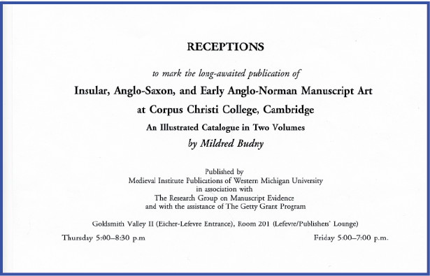 Invitation for Receptions to celebrate the publication of the 'Illustrated Catalogue' by Mildred Budny at the 1997 International Congress of Medieval Studies. Invitation set in Adobe Garamond.