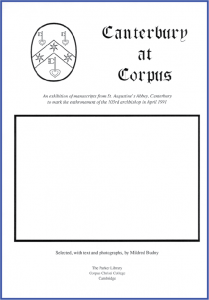 Cover / Poster (minus the pasted-in-photograph from Corpus Christi College MS 286) for the exhibition of 'Canterbury at Corpus' held at the Parker Library in 1991.