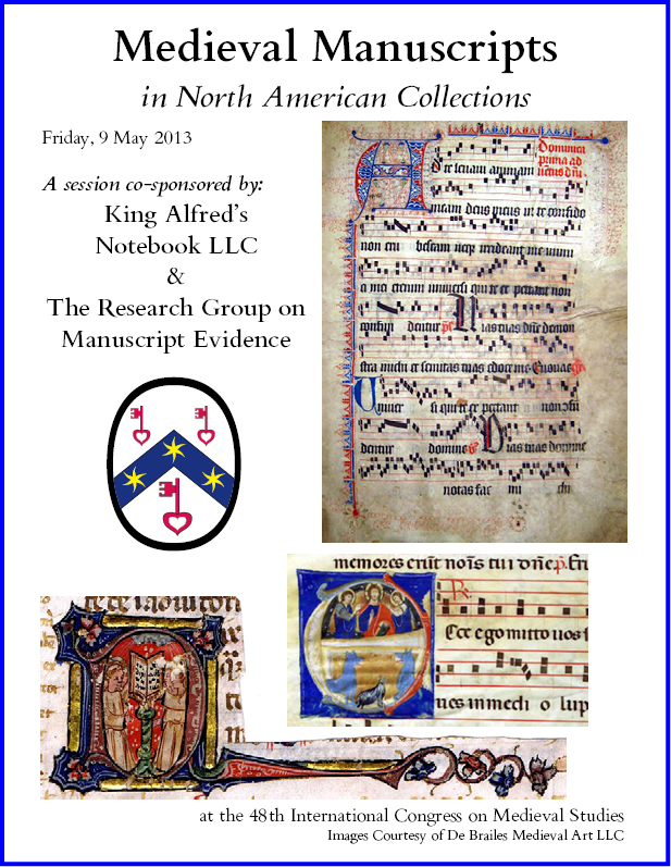 2013 RGME Poster for the Session on Medieval Manuscripts in North America, held at the 2013 International Congress on Medieval Studies and Co-Sponsored by King Alfred's Notebook, LLC,.
